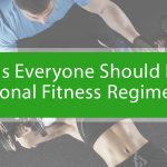 Reasons To Have A Personal Fitness Regimen