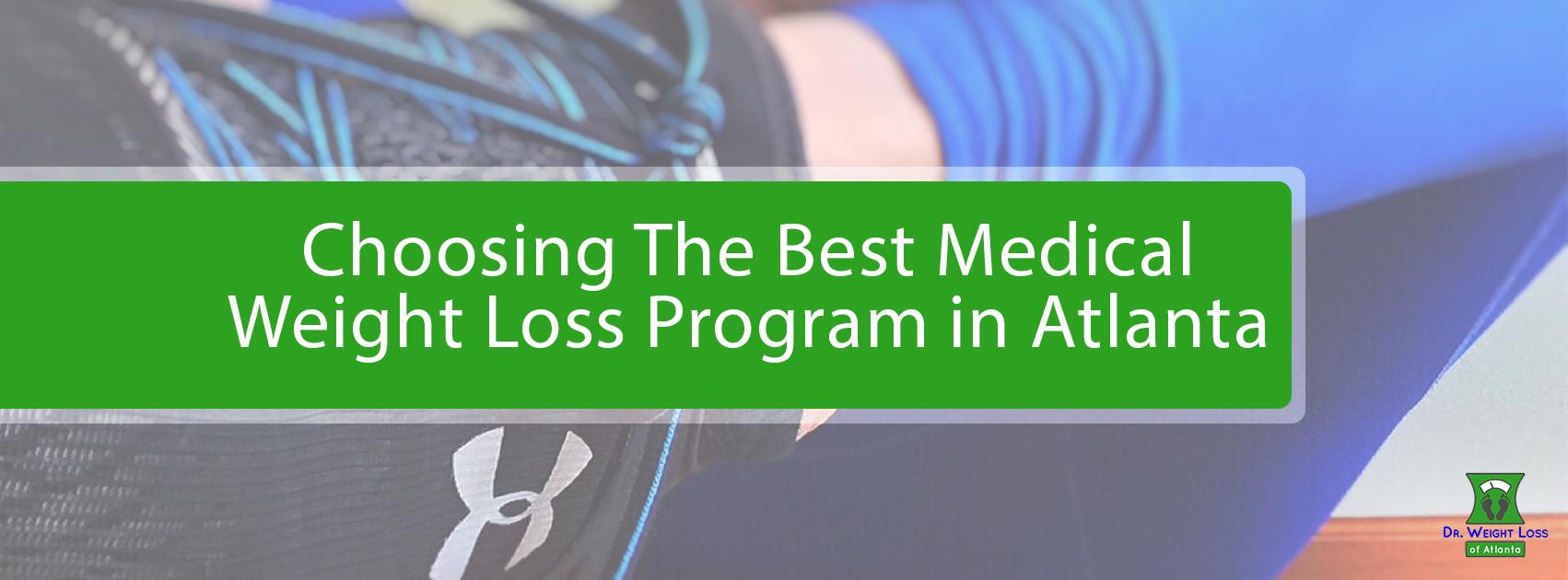Choosing The Best Medical Weight Loss Program In Atlanta