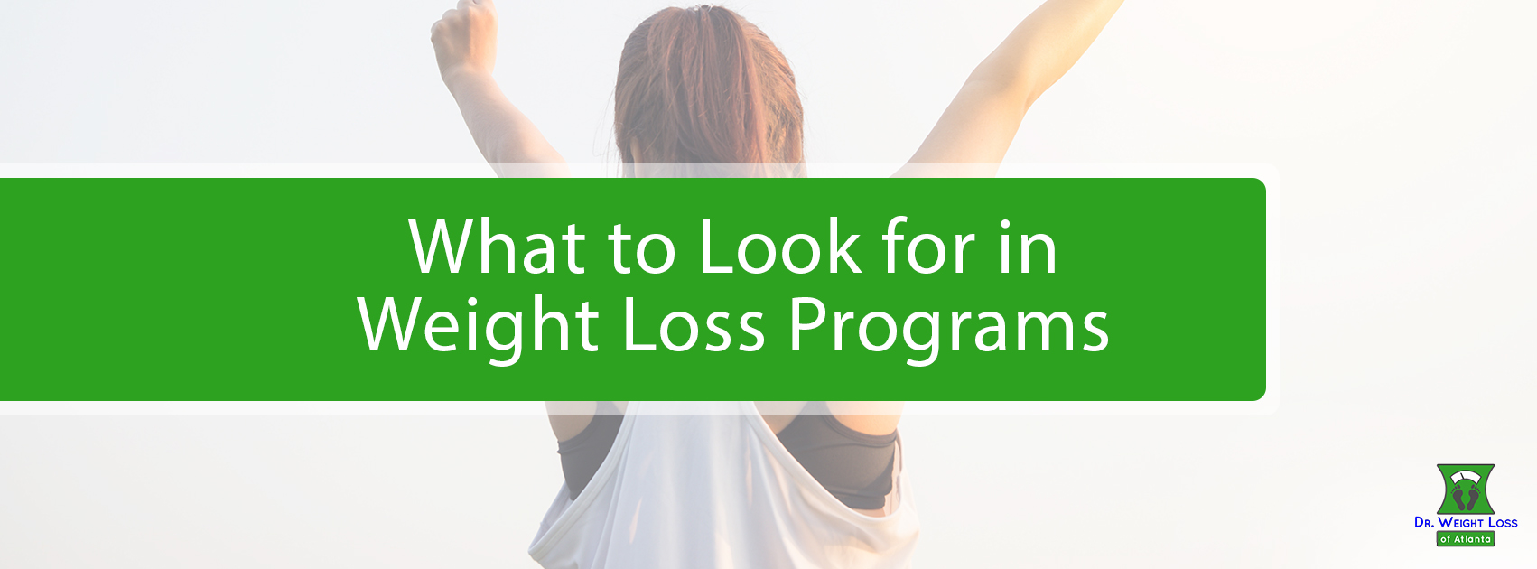 What to Look for in Weight Loss Programs | Dr. Weight Loss ...