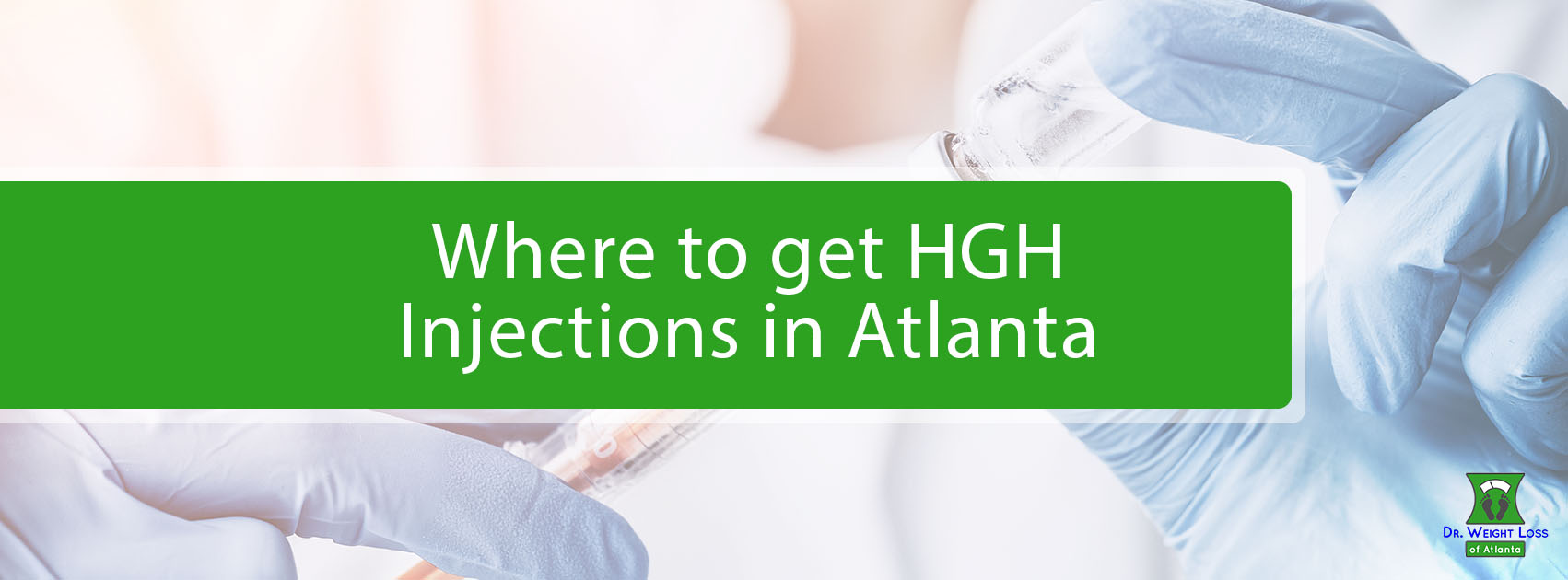 Where to get HGH Injections in Atlanta | Dr. Weight Loss ...